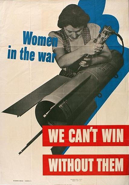 Women in the war we cant win without them WW2 poster